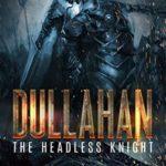 [PDF] [EPUB] Dullahan: The Headless Knight Download