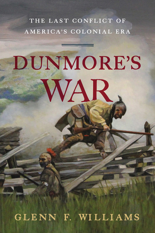 [PDF] [EPUB] Dunmore's War: The Last Conflict of America's Colonial Era Download by Glenn F. Williams