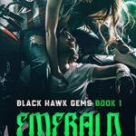 [PDF] [EPUB] Emerald: Black Hawk Gems Book 1 Download