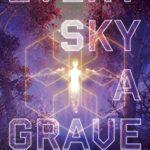 [PDF] [EPUB] Every Sky a Grave: A Novel Download