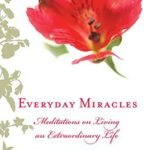 [PDF] [EPUB] Everyday Miracles: Meditations on Living an Extraordinary Life Download