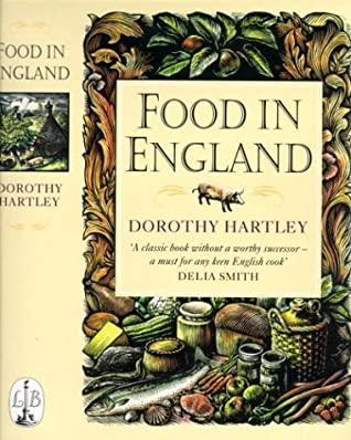 [PDF] [EPUB] Food In England Download by Dorothy Hartley
