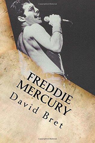 [PDF] [EPUB] Freddie Mercury: The Biography Download by David Bret