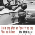 [PDF] [EPUB] From the War on Poverty to the War on Crime: The Making of Mass Incarceration in America Download