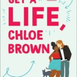 [PDF] [EPUB] Get a Life, Chloe Brown (The Brown Sisters, #1) Download