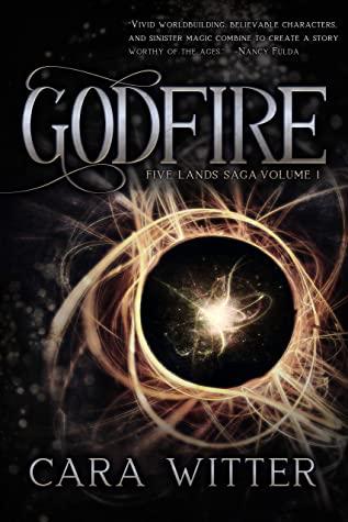 [PDF] [EPUB] Godfire (Five Lands Saga Book 1) Download by Cara Witter