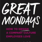 [PDF] [EPUB] Great Mondays: How to Design a Company Culture Employees Love Download
