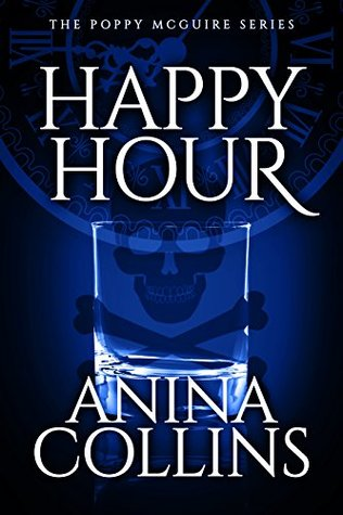 [PDF] [EPUB] Happy Hour (Poppy McGuire Mysteries #5) Download by Anina Collins