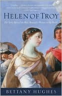 [PDF] [EPUB] Helen of Troy: The Story Behind the Most Beautiful Woman in the World Download by Bettany Hughes