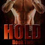 [PDF] [EPUB] Hold 2 (Hold Trilogy, #2) Download