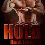 [PDF] [EPUB] Hold 3 (Hold Trilogy #3) Download