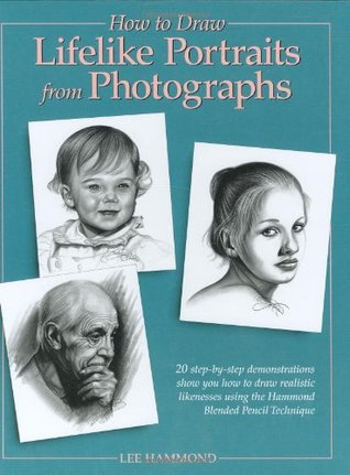 [PDF] [EPUB] How to Draw Lifelike Portraits from Photographs Download by Lee Hammond