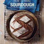 [PDF] [EPUB] How to Make Sourdough: 45 recipes for great-tasting sourdough breads that are good for you, too. Download
