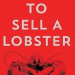 [PDF] [EPUB] How to Sell a Lobster Download