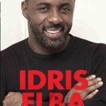 [PDF] [EPUB] Idris Elba – So, Now What? The Biography Download