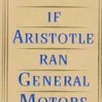 [PDF] [EPUB] If Aristotle Ran General Motors: The New Soul of Business Download