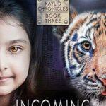 [PDF] [EPUB] Incoming (Kaylid Chronicles Book 6) Download