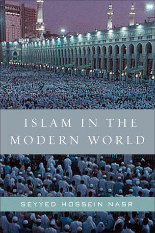 [PDF] [EPUB] Islam in the Modern World: Challenged by the West, Threatened by Fundamentalism, Keeping Faith with Tradition Download by Seyyed Hossein Nasr