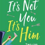 [PDF] [EPUB] It's Not You It's Him Download