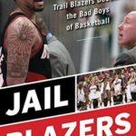 [PDF] [EPUB] Jail Blazers: How the Portland Trail Blazers Became the Bad Boys of Basketball Download
