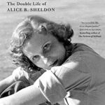 [PDF] [EPUB] James Tiptree, Jr.: The Double Life of Alice B. Sheldon Download