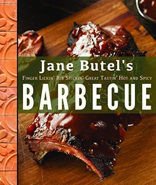 [PDF] [EPUB] Jane Butel's Finger Lickin', Rib Stickin', Great Tastin', Hot and Spicy Barbecue (The Jane Butel Library) Download by Jane Butel