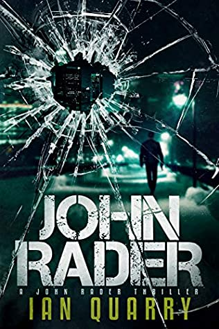 [PDF] [EPUB] John Rader (John Rader Thrillers Book 1) Download by Ian Quarry