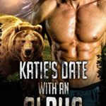 [PDF] [EPUB] Katie's Date with an Alpha: A Dating Agency Romance (Date Monsters for Alphas Book 1) Download