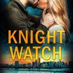 [PDF] [EPUB] Knight Watch (An Alliance Agency Novel #1) Download