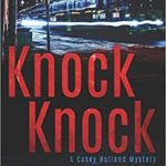 [PDF] [EPUB] Knock Knock (Casey Holland Mystery #5) Download