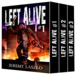 [PDF] [EPUB] LEFT ALIVE (A Dystopian Zombie apocalypse series Box Set): Books 1-6 of the Post-apocalyptic zombie action and adventure series Download