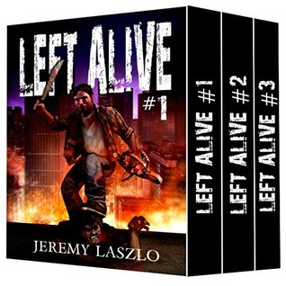 [PDF] [EPUB] LEFT ALIVE (A Dystopian Zombie apocalypse series Box Set): Books 1-6 of the Post-apocalyptic zombie action and adventure series Download by Jeremy Laszlo