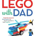 [PDF] [EPUB] LEGO® with Dad: Creatively Awesome Brick Projects for Parents and Kids to Build Together Download