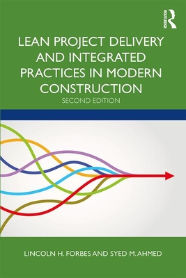 [PDF] [EPUB] Lean Project Delivery and Integrated Practices in Modern Construction Download by Lincoln H Forbes