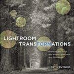 [PDF] [EPUB] Lightroom Transformations: Realizing your vision with Adobe Lightroom plus Photoshop Download