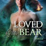 [PDF] [EPUB] Loved by the Bear – Part 6 Download