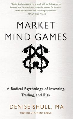 [PDF] [EPUB] Market Mind Games: A Radical Psychology of Investing, Tradinmarket Mind Games: A Radical Psychology of Investing, Trading and Risk G and Risk Download by Denise Shull
