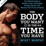 [PDF] [EPUB] Men's Health the Body You Want in the Time You Have: The Ultimate Guide to Getting Leaner and Building Muscle with Workouts That Fit Any Schedule Download