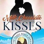 [PDF] [EPUB] Milk Chocolate Kisses (The Candy Beach Series Book 2) Download