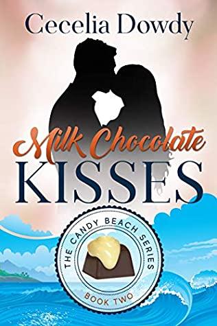 [PDF] [EPUB] Milk Chocolate Kisses (The Candy Beach Series Book 2) Download by Cecelia Dowdy