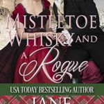 [PDF] [EPUB] Mistletoe, Whisky and a Rogue (Scot to the Heart #4) Download