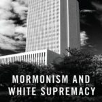 [PDF] [EPUB] Mormonism and White Supremacy: American Religion and the Problem of Racial Innocence Download