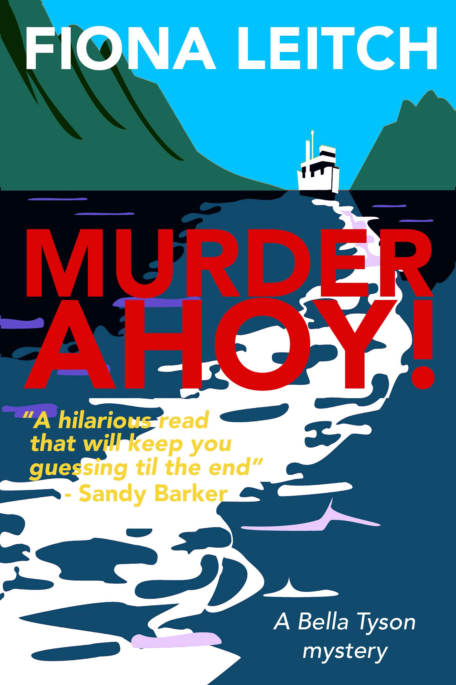 [PDF] [EPUB] Murder Ahoy! (Bella Tyson, #2) Download by Fiona Leitch