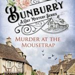 [PDF] [EPUB] Murder at the Mousetrap (Bunburry #1) Download