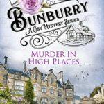 [PDF] [EPUB] Murder in High Places (Bunburry #6) Download