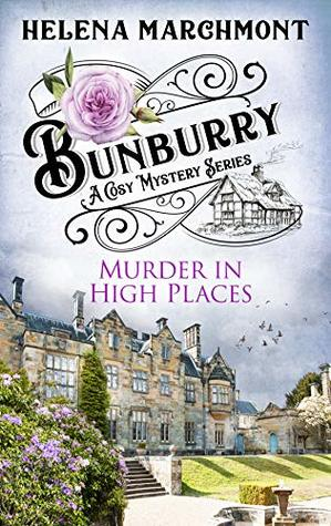 [PDF] [EPUB] Murder in High Places (Bunburry #6) Download by Helena Marchmont