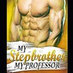 [PDF] [EPUB] My Stepbrother, My Professor Download