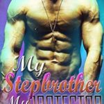 [PDF] [EPUB] My Stepbrother, My Protector Download