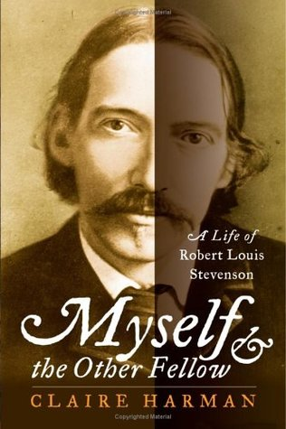 [PDF] [EPUB] Myself and the Other Fellow: A Life of Robert Louis Stevenson Download by Claire Harman