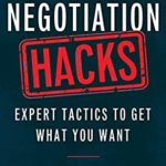 [PDF] [EPUB] Negotiation Hacks: Expert Tactics To Get What You Want Download